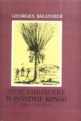 Okładka książki Życie codzienne w państwie Kongo XVI-XVIII w.