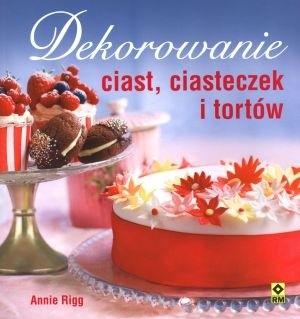 Okładka książki Dekorowanie ciast, ciasteczek i tortów