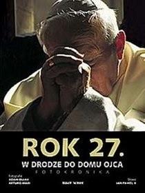Okładka książki Rok 27. W Drodze do Domu Ojca. Fotokronika