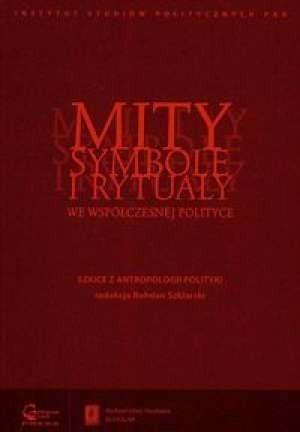 Okładka książki Mity, symbole i rytuały we współczesnej polityce