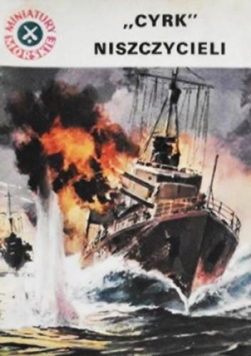 """Okładka książki """"Cyrk"""" niszczycieli"""