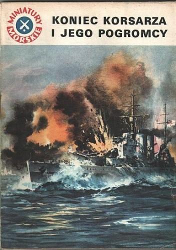 Okładka książki Koniec korsarza i jego pogromcy