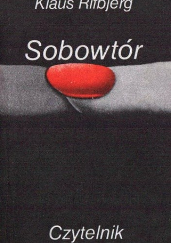 Okładka książki Sobowtór, czyli krótka, żarliwa, lecz całkowicie prawdziwa relacja o życiu Klausa Rifbjerga