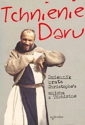 Okładka książki Tchnienie daru. Dziennik brata Christophe'a, mnicha z Tibhirine