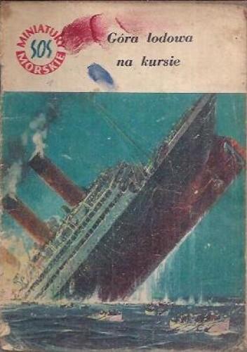 Okładka książki Góra lodowa na kursie