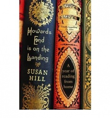 Okładka książki Howards End is on the Landing: A Year of Reading from Home