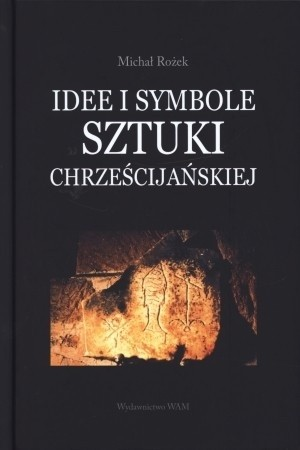 Okładka książki Idee i symbole sztuki chrześcijańskiej