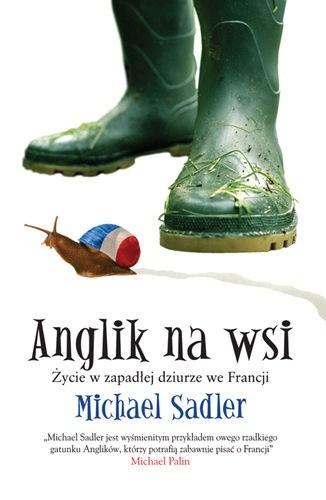 Okładka książki Anglik na wsi. Życie w zapadłej dziurze we Francji