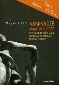 Okładka książki Kamikadze made in Europe. Czy Zachodowi uda się pokonać islamskich terrorystów?