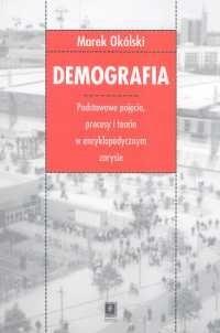 Okładka książki Demografia. Podstawowe pojęcia procesy i teorie w encyklopedycznym zarysie