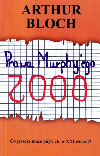 Okładka książki Prawa Murphy'ego 2000: Co jeszcze może pójść źle w XXI wieku?!