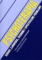 Okładka książki Psychoterapia - szkoły, zjawiska, techniki i specyficzne problemy