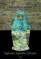 Matrioszka w hidżabie. Reportaże z Dagestanu i Czeczenii