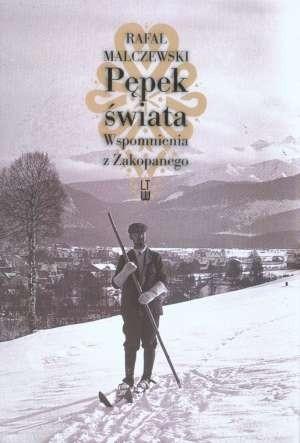 Okładka książki Pępek świata : wspomnienia z Zakopanego