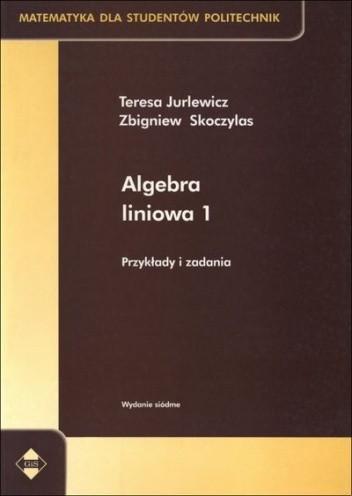 Okładka książki Algebra liniowa 1. Przykłady i zadania