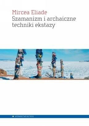 Okładka książki Szamanizm i archaiczne techniki ekstazy
