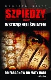 Okładka książki Szpiedzy, którzy wstrząsnęli światem. Od faraonów do Maty Hari