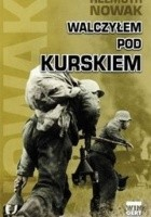 Walczyłem pod Kurskiem