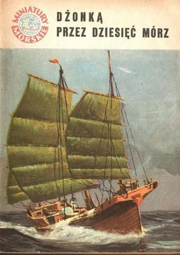 Okładka książki Dżonką przez dziesięć mórz