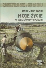 Okładka książki Moje życie w czasie wojny i pokoju