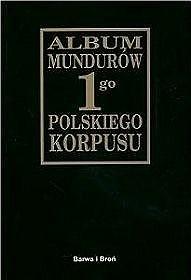Okładka książki Album mundurów 1go Polskiego Korpusu
