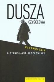 Okładka książki Dusza czyśćcowa. Wspomnienia o Stanisławie Grochowiaku