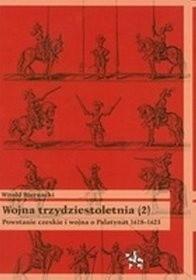 Okładka książki Wojna trzydziestoletnia, tom 2 - Powstanie czeskie i wojna o Palatynat 1618-1623