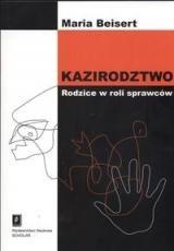 Okładka książki Kazirodztwo. Rodzice w roli sprawców