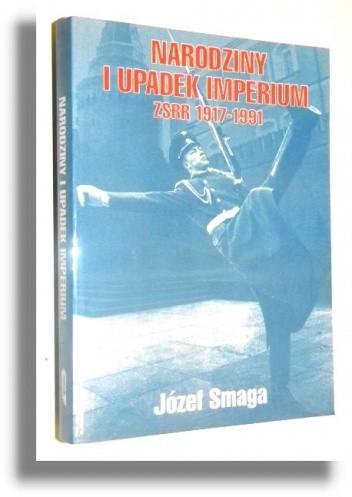 Okładka książki Narodziny i upadek imperium. ZSRR 1917-1991