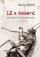 12 x śmierć. Opowieść z Krainy Uśmiechu