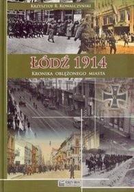 Okładka książki Łódź 1914. Kronika oblężonego miasta