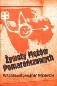 Okładka książki Żywoty Mężów Pomarańczowych