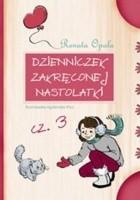 Dzienniczek zakręconej nastolatki cz. 3