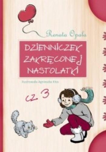 Okładka książki Dzienniczek zakręconej nastolatki cz. 3