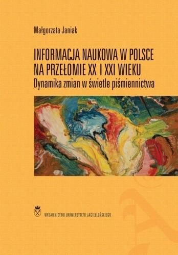 Okładka książki Informacja naukowa w Polsce. Dynamika zmian w świetle piśmiennictwa