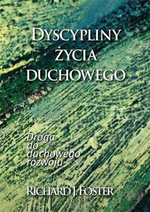 Okładka książki Dyscypliny życia duchowego - Droga do duchowego rozwoju