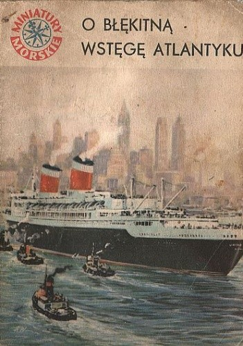 Okładka książki O błękitną wstęgę Atlantyku