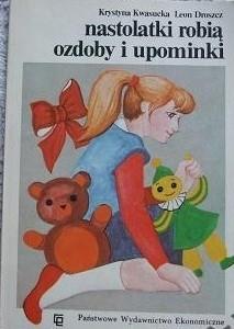 Okładka książki Nastolatki robią ozdoby i upominki
