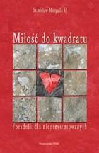 Okładka książki Miłość do kwadratu.Poradnik dla nieprzystosowanych