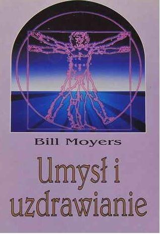 Okładka książki Umysł i uzdrawianie. Książka ukazująca nierozerwalne związki między umysłem i ciałem, prowadząca do zrozumienia tego, czym naprawdę jest zdrowie