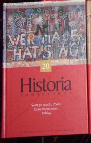 Okładka książki Historia powszechna. Świat do upadku ZSRR. Czasy współczesne. Indeksy