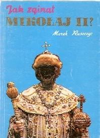 Okładka książki Jak zginął Mikołaj II?