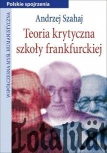 Okładka książki Teoria krytyczna szkoły frankfurckiej