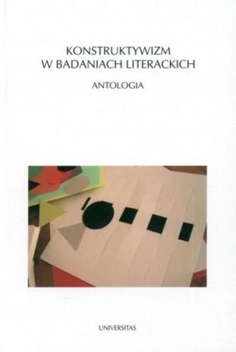 Okładka książki Konstruktywizm w badaniach literackich. Antologia