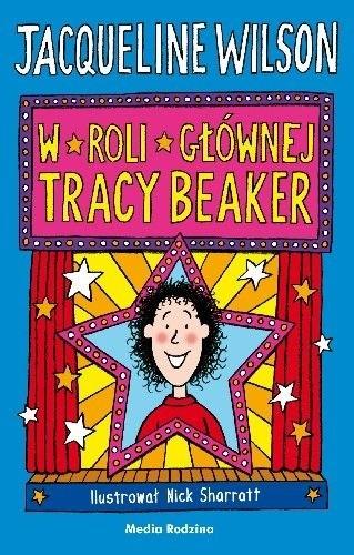 Okładka książki W Roli Głównej Tracy Beaker