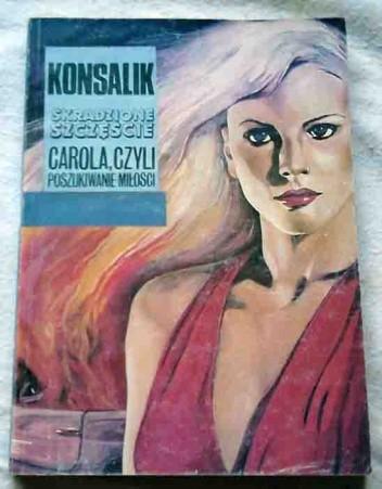 Okładka książki Skradzione szczęście: Carola czyli Poszukiwanie miłości