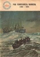 Pod powstańczą banderą (1863-1864)