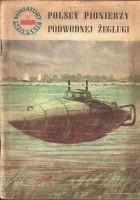 Polscy pionierzy podwodnej żeglugi
