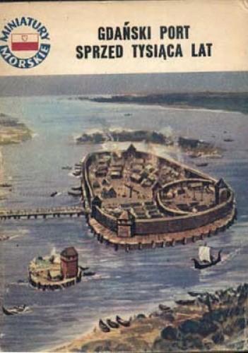 Okładka książki Gdański port sprzed tysiąca lat