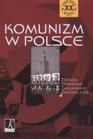 Okładka książki Komunizm w Polsce. Zdrada Zbrodnia Zakłamanie Zniewolenie.